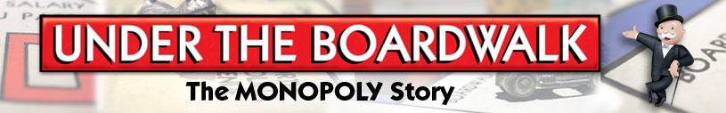 Under the Boardwalk: The MONOPOLY Story Header Graphic